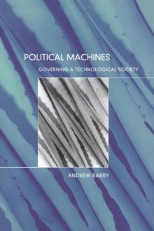 Political Machines : Governing a Technological Society, Paperback Book