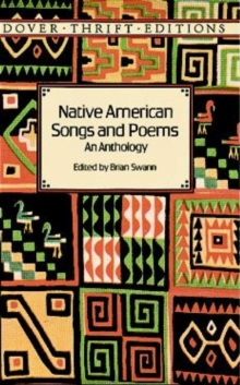 Native American Songs and Poems : An Anthology, Paperback Book
