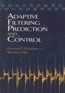 Adaptive Filtering Prediction and Control, Paperback / softback Book