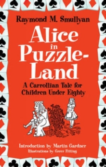 Alice in Puzzle-Land : A Carrollian Tale for Children Under Eighty, Paperback / softback Book