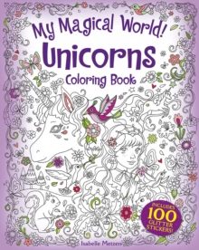 My Magical World! Unicorns Coloring Book : Includes 100 Glitter Stickers!, Other printed item Book