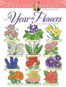 Creative Haven A Year In Flowers Coloring Book, Paperback / softback Book