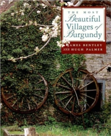 Most Beautiful Villages of Burgundy, Hardback Book