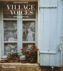 Village Voices: Country Life in France, Hardback Book