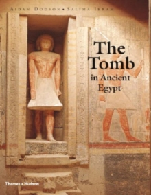 Tomb in Ancient Egypt: Royal and Private Sepulchres, Hardback Book