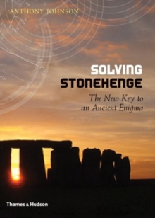 Solving Stonehenge : The New Key to an Ancient Enigma, Hardback Book