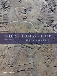 The Lost Tombs of Thebes: Life in Paradise, Hardback Book