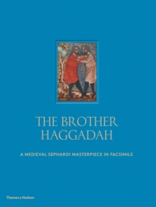 The Brother Haggadah : A Medieval Sephardi Masterpiece in Facsimile, Hardback Book