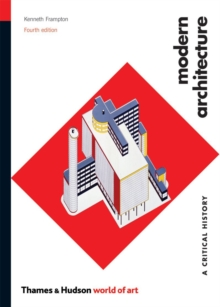 Modern Architecture : A Critical History, Paperback Book
