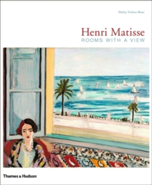 Henri Matisse: Rooms with a View - Interiors of Henri Matisse, Hardback Book