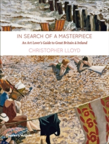 In Search of a Masterpiece: An Art Lover's Guide to Britain, Hardback Book
