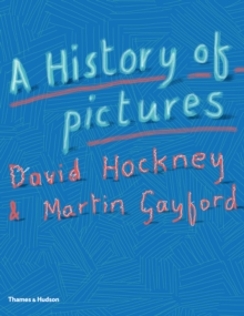 History of Pictures : From the Cave to the Computer Screen, Hardback Book