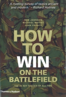 How to Win on the Battlefield: 25 Key Tactics of all Time, Hardback Book