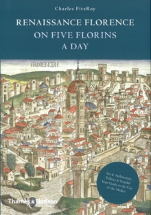 Renaissance Florence on Five Florins a Day, Hardback Book