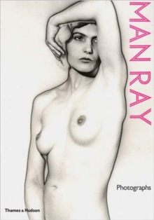 Man Ray: Photographs, Paperback Book
