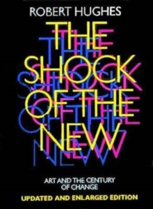 Shock of the New: Art and the Century of Change, Paperback Book