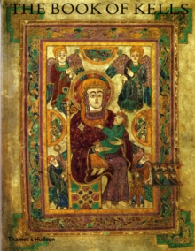 The Book of Kells : An Illustrated Introduction to the Manuscript in Trinity College Dublin, Paperback Book