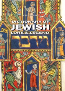 Dictionary of Jewish Lore & Legend, Paperback Book