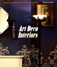 Art Deco Interiors: Decoration and Design of the 20s and 30s, Paperback Book