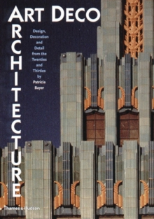 Art Deco Architecture: Design, Decoration and Detail from 20s and, Paperback Book