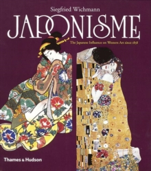 Japonisme : The Japanese Influence on Western Art Since1858, Paperback / softback Book