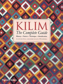 Kilim: The Complete Guide : History * Pattern * Technique * Identification, Paperback Book