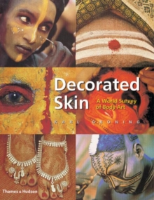 Decorated Skin : A World Survey of Body Art, Paperback Book