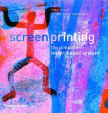Screenprinting: The Complete Water-based System, Paperback Book
