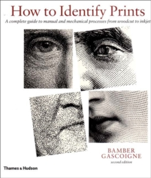 How to Identify Prints   Revised and Expanded Edition, Paperback Book