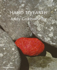 Hand to Earth: Andy Goldsworthy Sculpture 1976-1990, Paperback Book