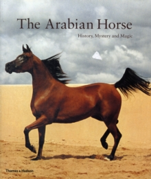 Arabian Horse: Mystery, History and Magic, Paperback Book