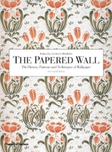Papered Wall: History, Patterns and Techniques of Wallpaper(2nd.E, Paperback Book