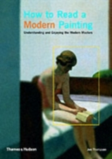 How to Read a Modern Painting, Paperback Book
