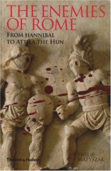 Enemies of Rome: From Hannibal to Attila the Hun, Paperback Book