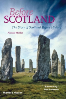 Before Scotland : The Story of Scotland Before History, Paperback Book