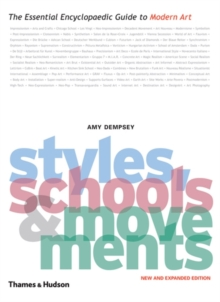 Styles, Schools and Movements : The Essential Encyclopaedic Guide to Modern Art, Paperback Book