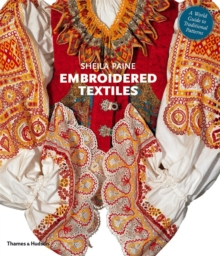 Embroidered Textiles : A World Guide to Traditional Patterns, Paperback Book
