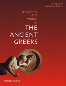Exploring the World of the Ancient Greeks, Paperback Book