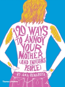 120 Ways to Annoy Your Mother (and Influence People), Paperback Book