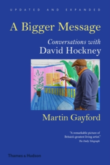 Bigger Message : Conversations with David Hockney, Paperback Book