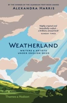 Weatherland : Writers and Artists Under English Skies, Paperback Book