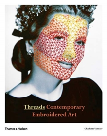 Threads : Contemporary Embroidery Art, Paperback / softback Book
