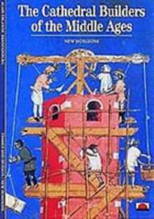 The Cathedral Builders of the Middle Ages, Paperback Book