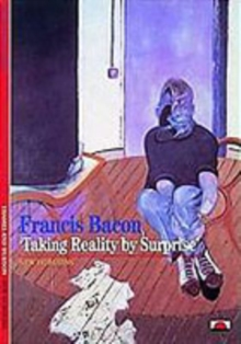 Francis Bacon : 'Taking Reality by Surprise', Paperback / softback Book