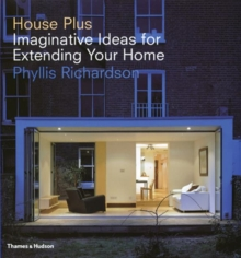 House Plus: Imaginative Ideas for Extending Your Home, Hardback Book