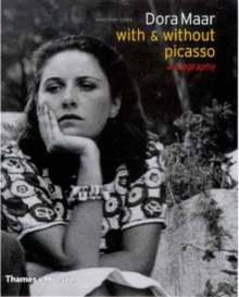 Dora Maar: With and Without Picasso, Hardback Book