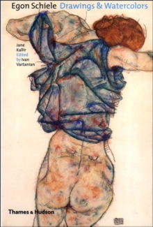 Egon Schiele: Drawings and Watercolours, Hardback Book