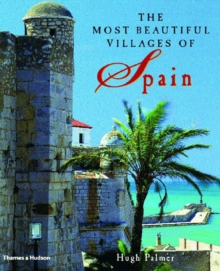 Most Beautiful Villages of Spain, Hardback Book