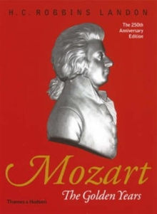 Mozart: The Golden Years 1781-1791, Paperback Book