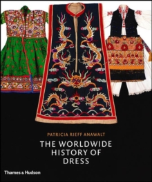 The Worldwide History of Dress, Hardback Book